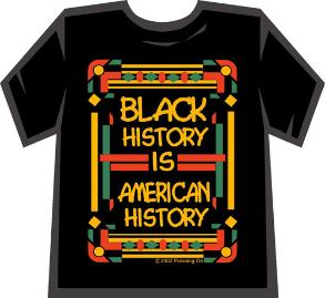 BLACK HISTORY T-SHIRTS - GREAT PRICES!